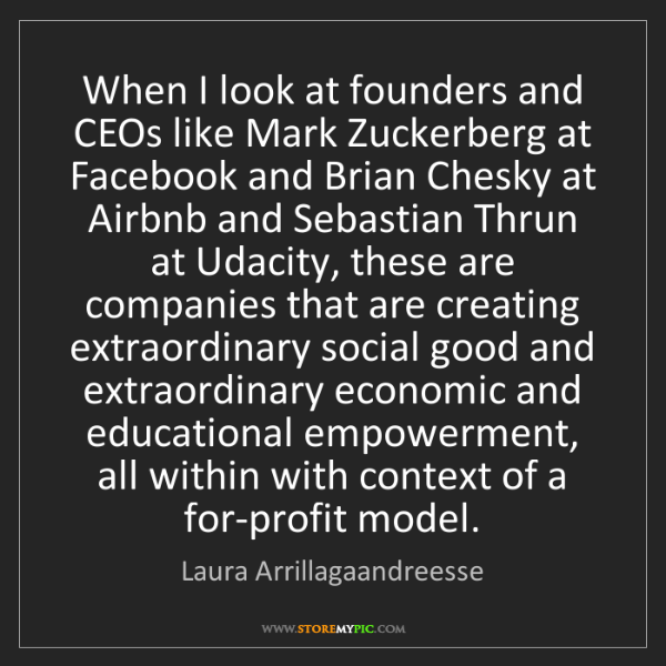 Laura Arrillagaandreesse: When I look at founders and CEOs like Mark Zuckerberg...