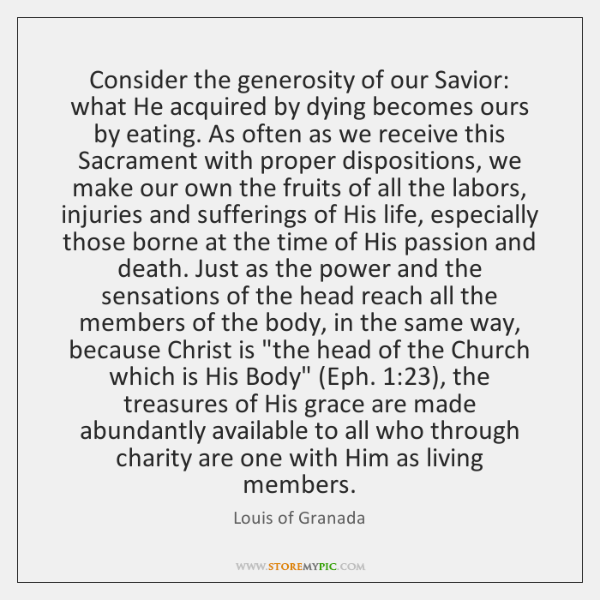 Consider the generosity of our Savior: what He acquired by dying becomes ...