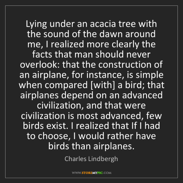 Charles Lindbergh: Lying under an acacia tree with the sound of the dawn...