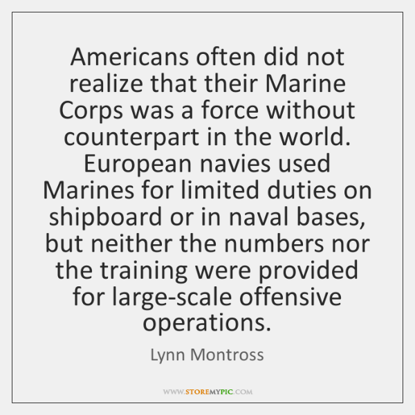 Americans often did not realize that their Marine Corps was a force ...