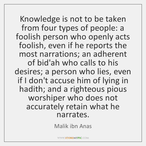 Knowledge is not to be taken from four types of people: a ...
