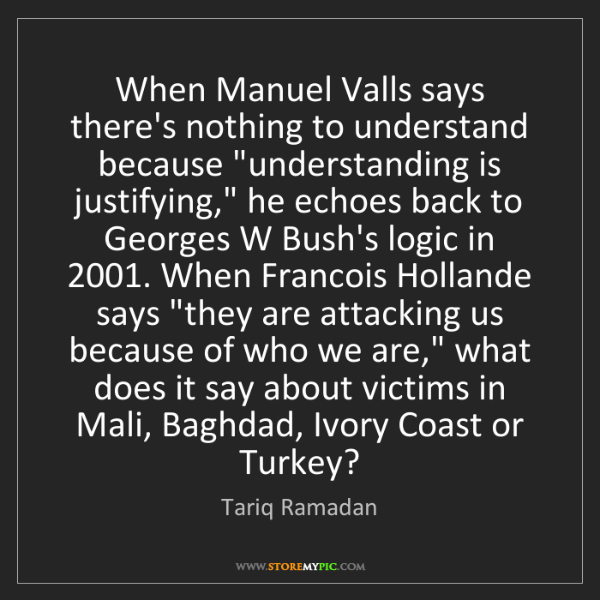 Tariq Ramadan: When Manuel Valls says there's nothing to understand...