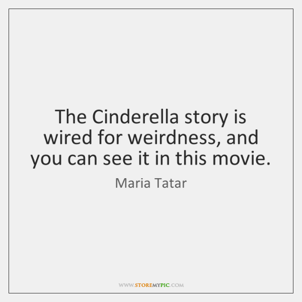 The Cinderella story is wired for weirdness, and you can see it ...