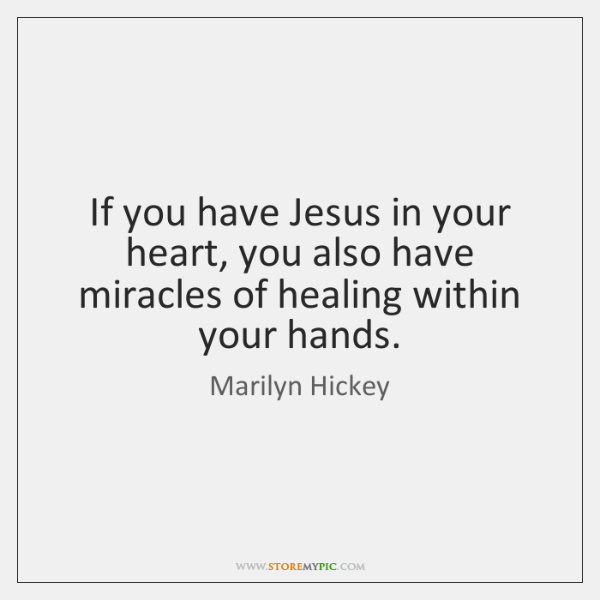 If you have Jesus in your heart, you also have miracles of ...
