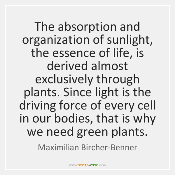 The absorption and organization of sunlight, the essence of life, is derived ...