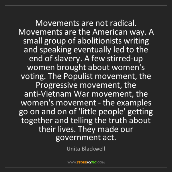 Unita Blackwell: Movements are not radical. Movements are the American...