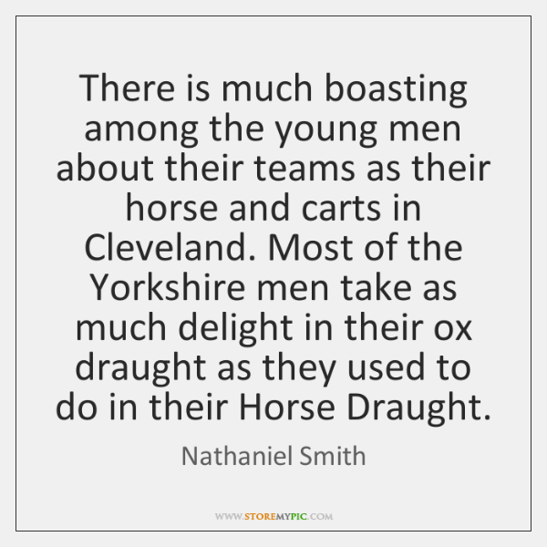 There is much boasting among the young men about their teams as ...