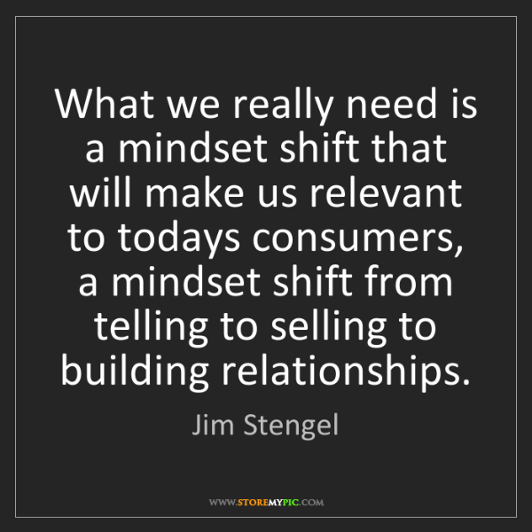 Jim Stengel: What we really need is a mindset shift that will make...