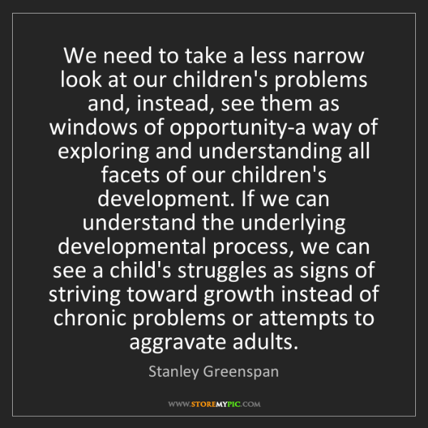 Stanley Greenspan: We need to take a less narrow look at our children's...