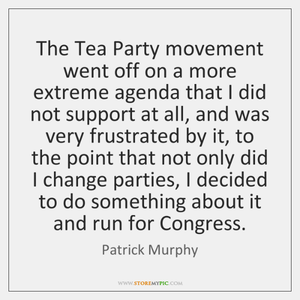 The Tea Party movement went off on a more extreme agenda that ...