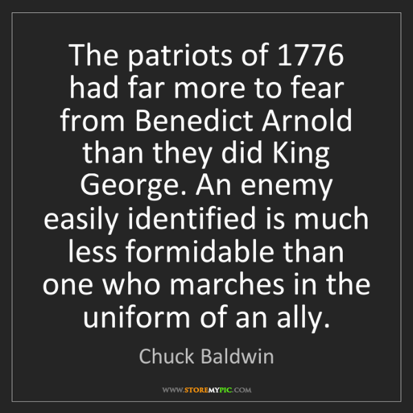 Chuck Baldwin: The patriots of 1776 had far more to fear from Benedict...