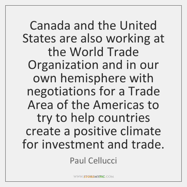 Canada and the United States are also working at the World Trade ...