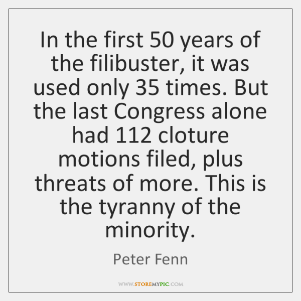 In the first 50 years of the filibuster, it was used only 35 times. ...