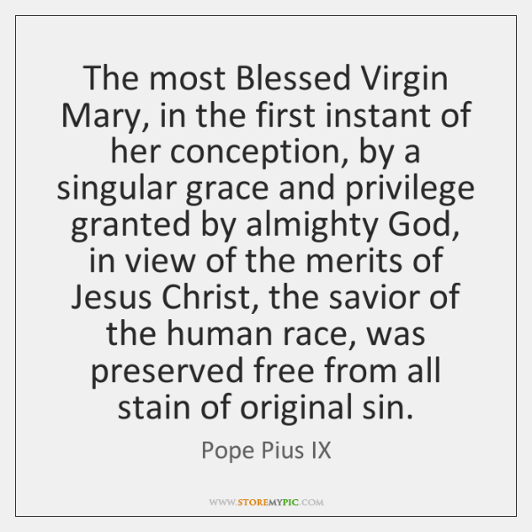 The most Blessed Virgin Mary, in the first instant of her conception, ...