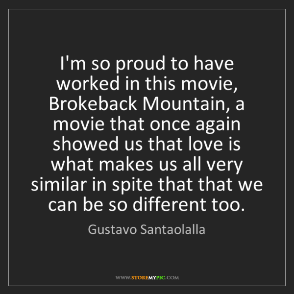 Gustavo Santaolalla: I'm so proud to have worked in this movie, Brokeback...