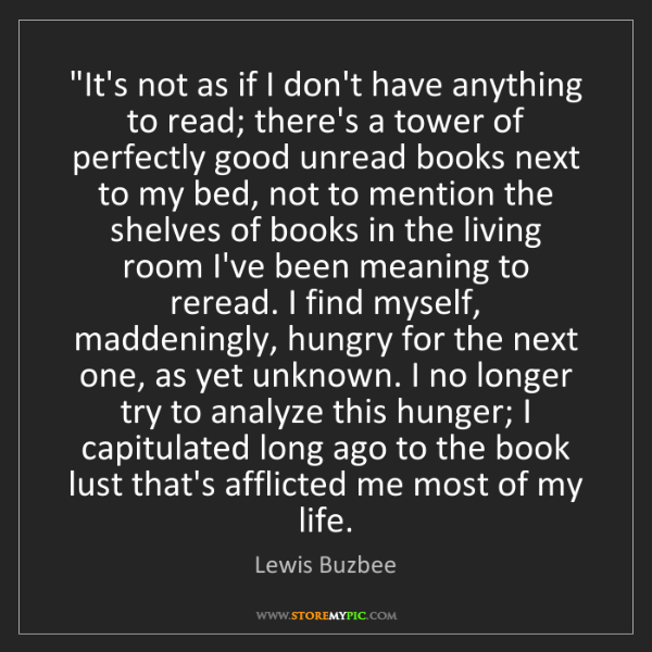 """Lewis Buzbee: """"It's not as if I don't have anything to read; there's..."""