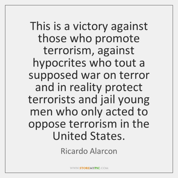 This is a victory against those who promote terrorism, against hypocrites who ...