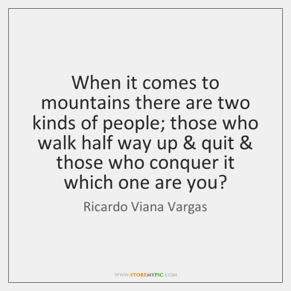 When it comes to mountains there are two kinds of people; those ...
