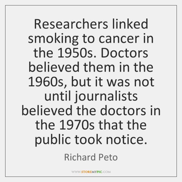 Researchers linked smoking to cancer in the 1950s. Doctors believed them in ...
