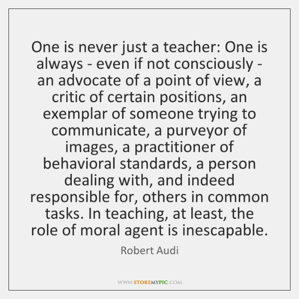 One is never just a teacher: One is always - even if ...