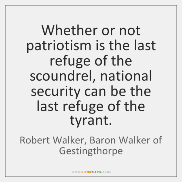 Whether or not patriotism is the last refuge of the scoundrel, national ...