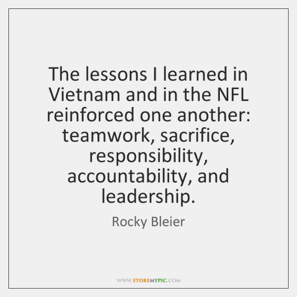 The lessons I learned in Vietnam and in the NFL reinforced one ...