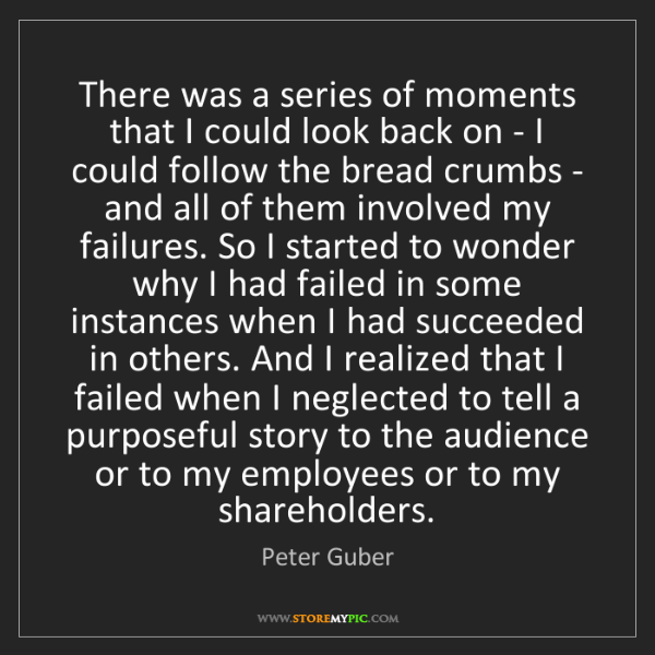 Peter Guber: There was a series of moments that I could look back...