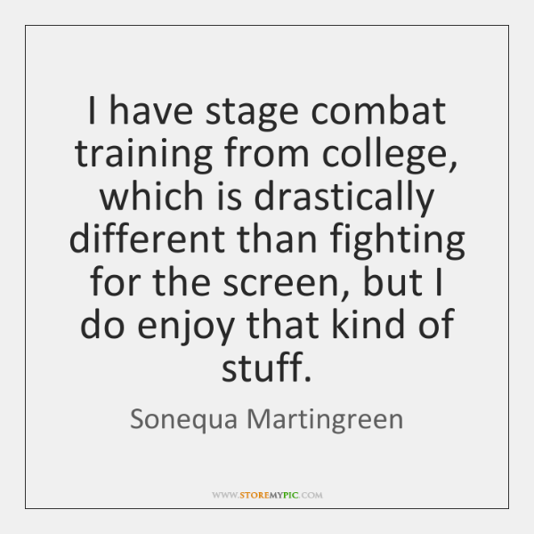 I have stage combat training from college, which is drastically different than ...