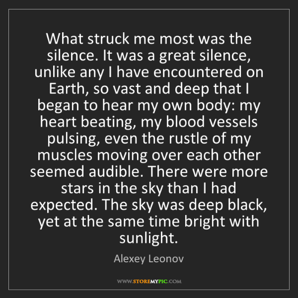 Alexey Leonov: What struck me most was the silence. It was a great silence,...