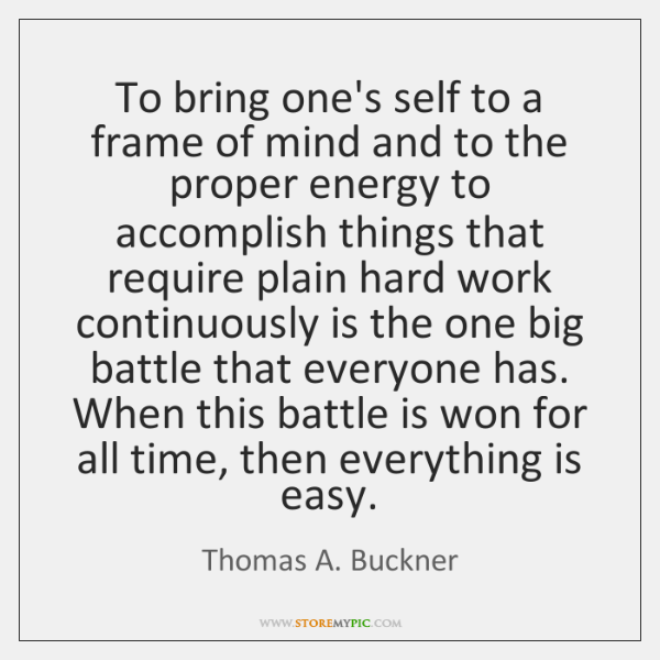 To bring one's self to a frame of mind and to the ...