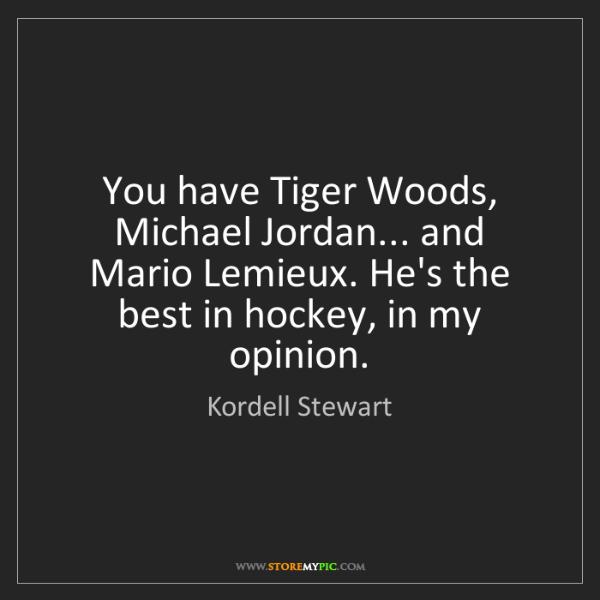 Kordell Stewart: You have Tiger Woods, Michael Jordan... and Mario Lemieux....