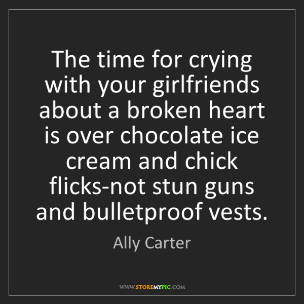 Ally Carter: The time for crying with your girlfriends about a broken...