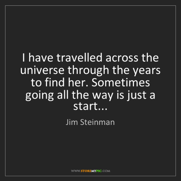 Jim Steinman: I have travelled across the universe through the years...