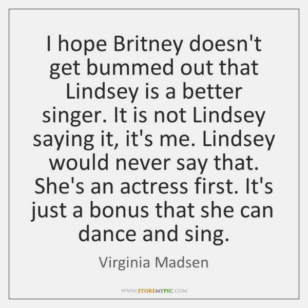 I hope Britney doesn't get bummed out that Lindsey is a better ...
