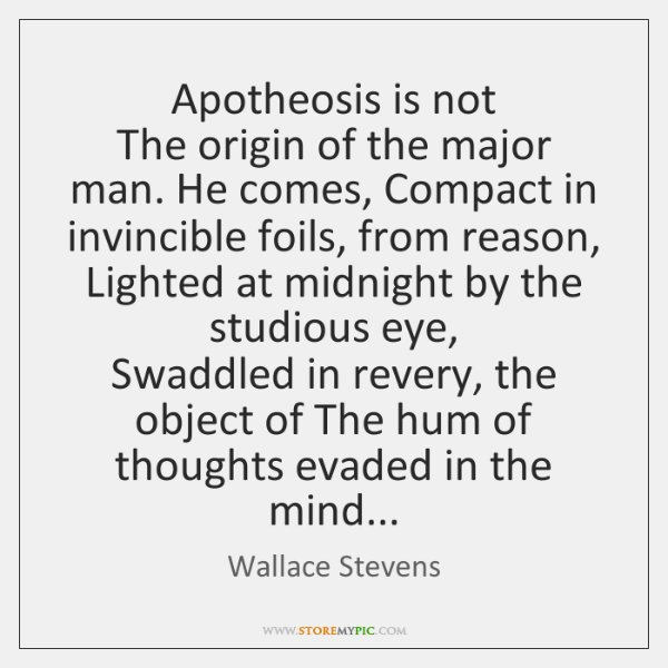 Apotheosis is not   The origin of the major man. He comes, Compact ...