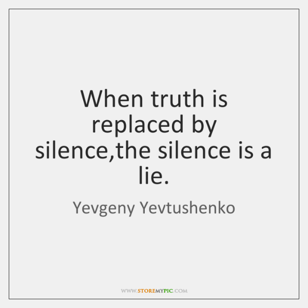When Truth Is Replaced By Silencethe Silence Is A Lie Storemypic