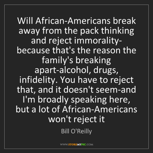Bill O'Reilly: Will African-Americans break away from the pack thinking...