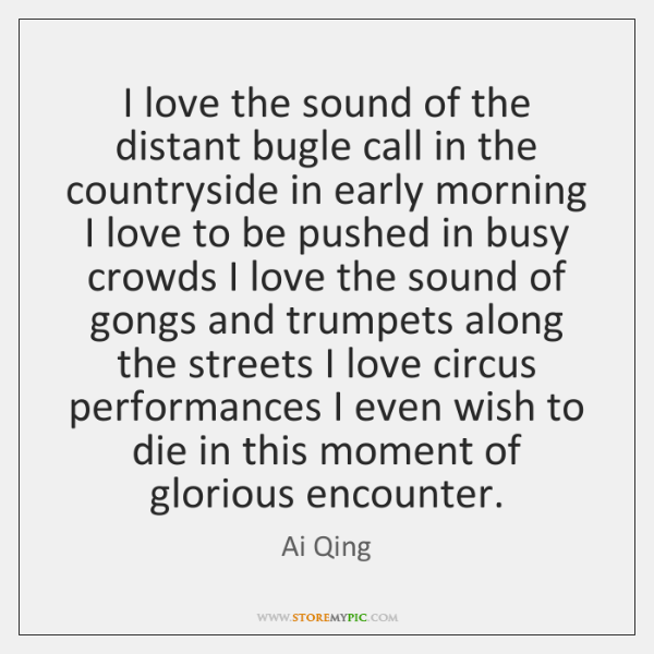 I love the sound of the distant bugle call in the countryside ...