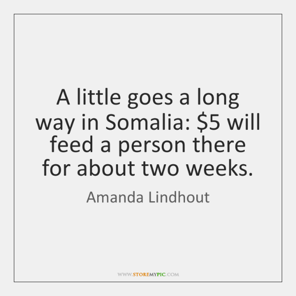 A Little Goes A Long Way In Somalia 5 Will Feed A Person