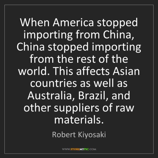 Robert Kiyosaki: When America stopped importing from China, China stopped...