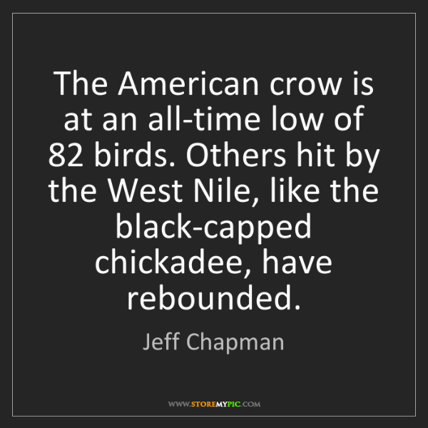 Jeff Chapman: The American crow is at an all-time low of 82 birds....