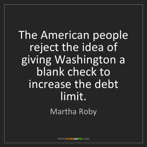 Martha Roby: The American people reject the idea of giving Washington...