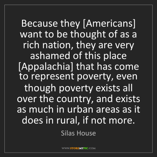 Silas House: Because they [Americans] want to be thought of as a rich...