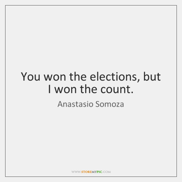 You won the elections, but I won the count.