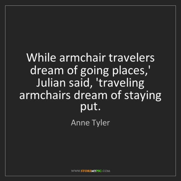 Anne Tyler: While armchair travelers dream of going places,' Julian...