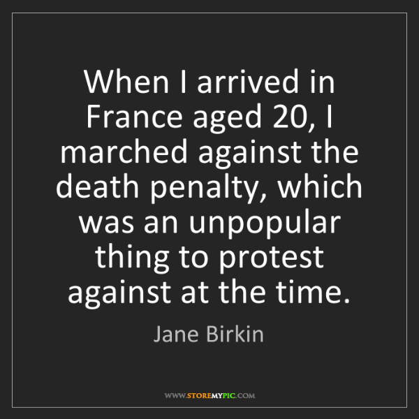 Jane Birkin: When I arrived in France aged 20, I marched against the...