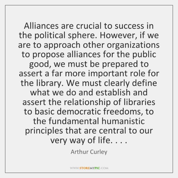 Alliances are crucial to success in the political sphere. However, if we ...