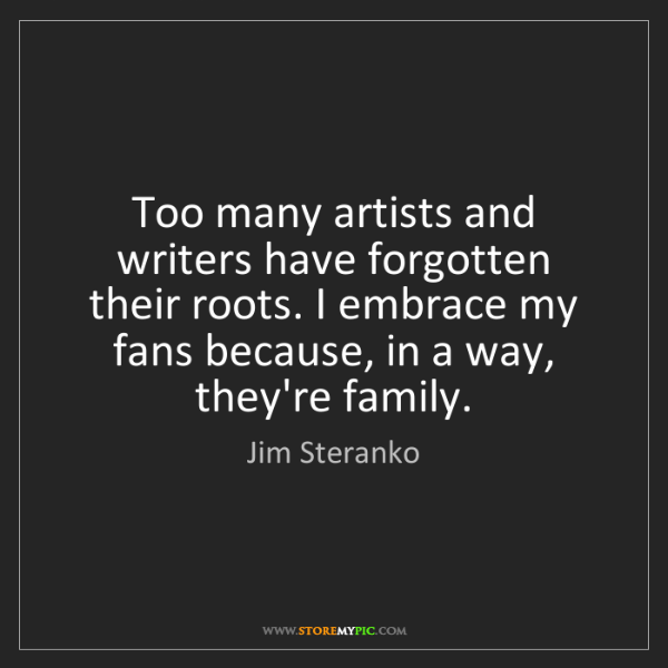 Jim Steranko: Too many artists and writers have forgotten their roots....