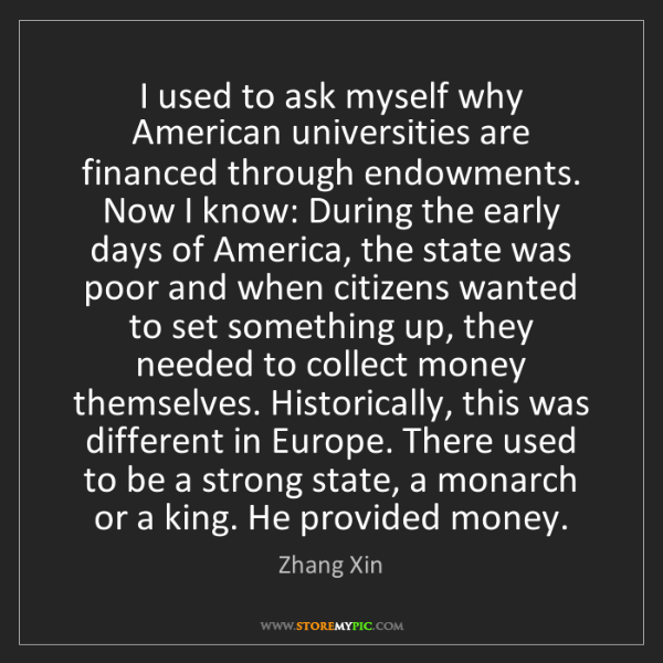 Zhang Xin: I used to ask myself why American universities are financed...