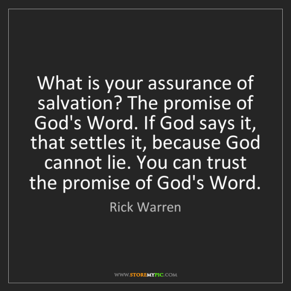 Rick Warren: What is your assurance of salvation? The promise of God's...